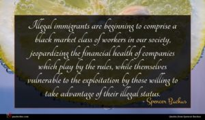 Spencer Bachus quote : Illegal immigrants are beginning ...