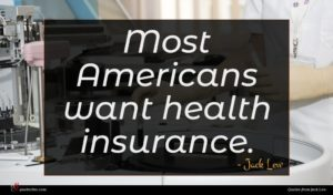 Jack Lew quote : Most Americans want health ...