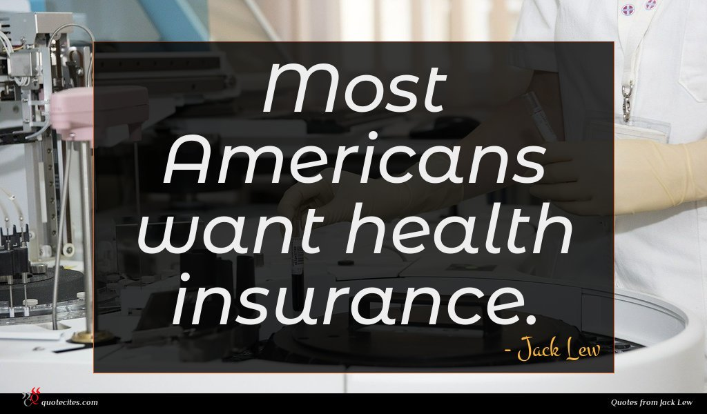 Most Americans want health insurance.
