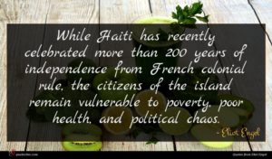 Eliot Engel quote : While Haiti has recently ...