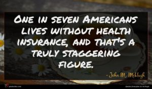 John M. McHugh quote : One in seven Americans ...