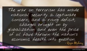 Roger Mahony quote : The war on terrorism ...