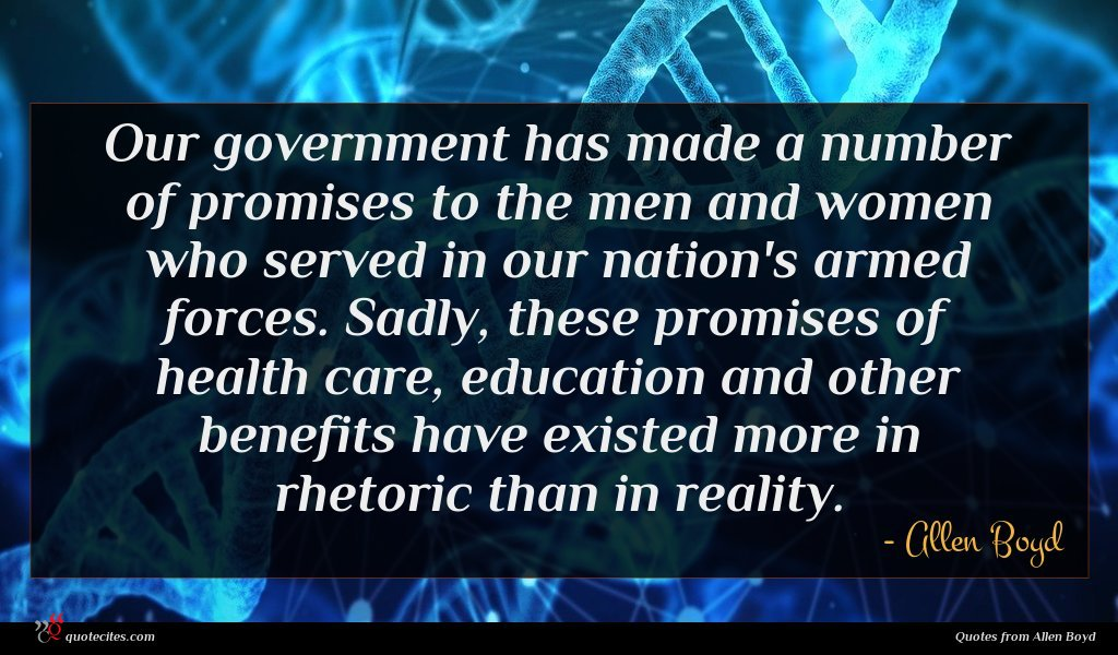 Our government has made a number of promises to the men and women who served in our nation's armed forces. Sadly, these promises of health care, education and other benefits have existed more in rhetoric than in reality.