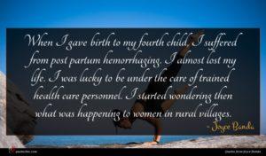 Joyce Banda quote : When I gave birth ...