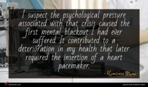 Kamisese Mara quote : I suspect the psychological ...