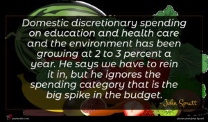 John Spratt quote : Domestic discretionary spending on ...