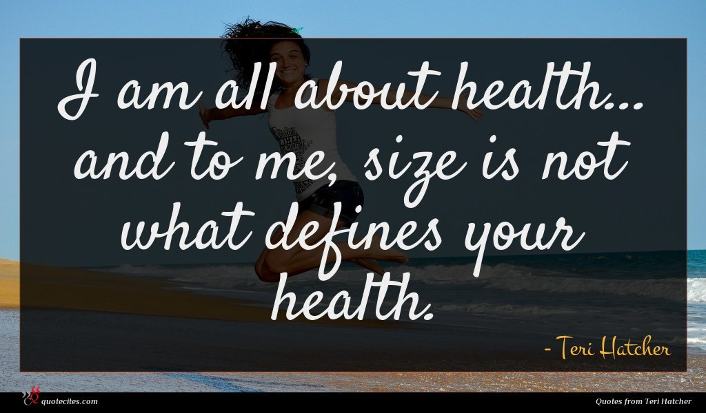 I am all about health... and to me, size is not what defines your health.