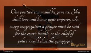 Mary Antin quote : One positive command he ...