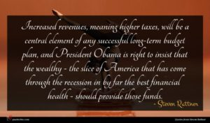 Steven Rattner quote : Increased revenues meaning higher ...