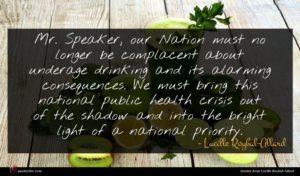 Lucille Roybal-Allard quote : Mr Speaker our Nation ...