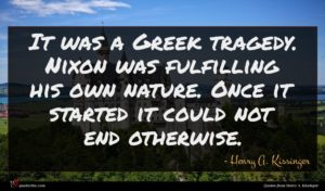 Henry A. Kissinger quote : It was a Greek ...