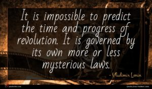 Vladimir Lenin quote : It is impossible to ...