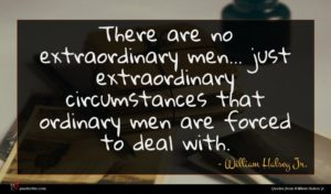 William Halsey Jr. quote : There are no extraordinary ...