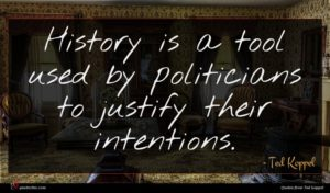 Ted Koppel quote : History is a tool ...