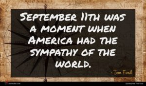 Tom Ford quote : September th was a ...