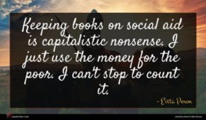 Evita Peron quote : Keeping books on social ...