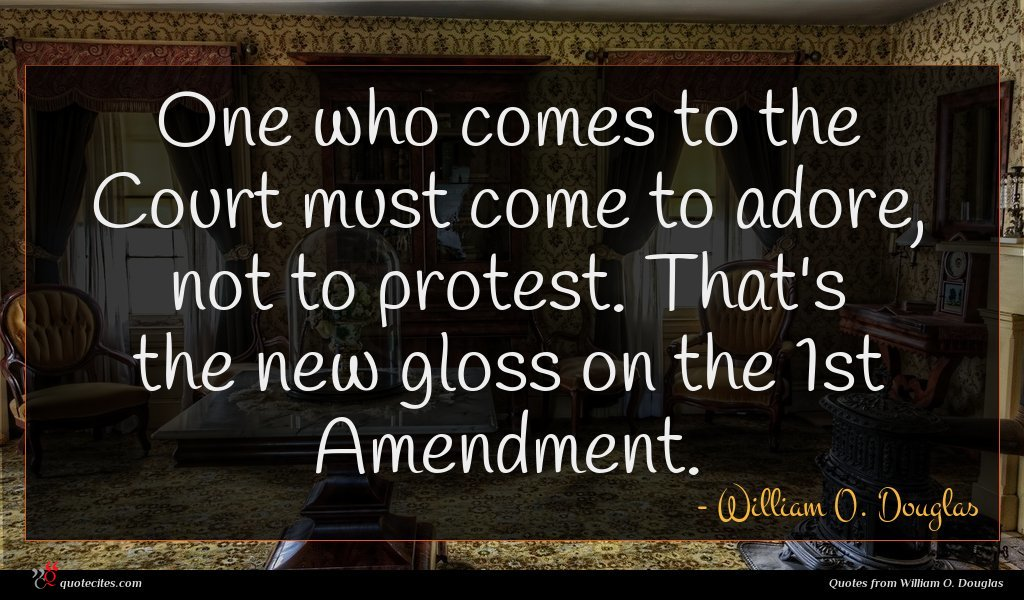 One who comes to the Court must come to adore, not to protest. That's the new gloss on the 1st Amendment.