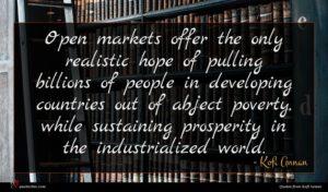 Kofi Annan quote : Open markets offer the ...