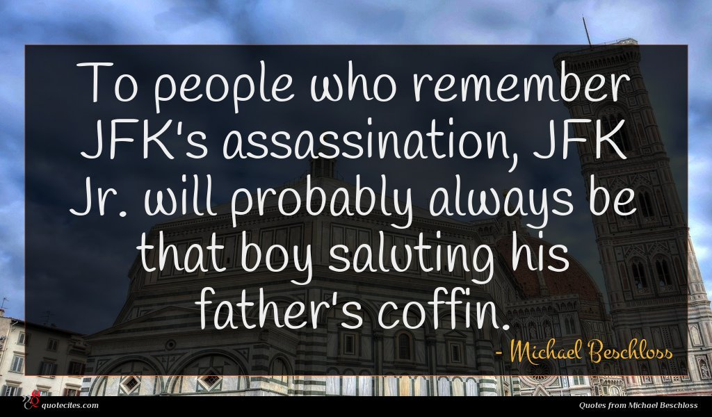 To people who remember JFK's assassination, JFK Jr. will probably always be that boy saluting his father's coffin.