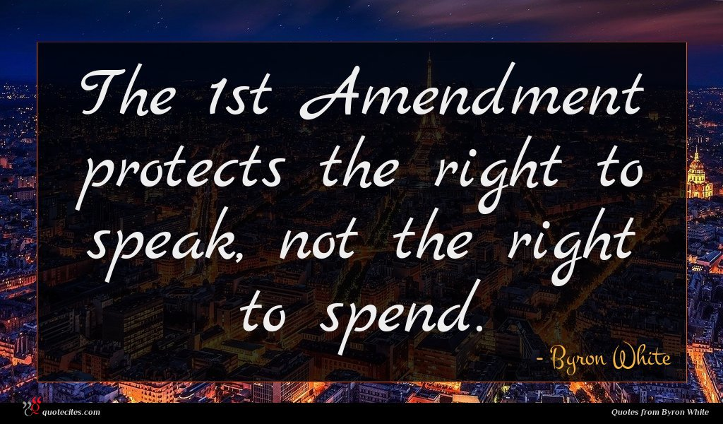 The 1st Amendment protects the right to speak, not the right to spend.