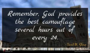 David M. Shoup quote : Remember God provides the ...