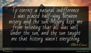 Albert Camus quote : To correct a natural ...