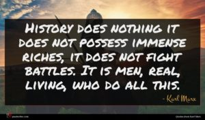 Karl Marx quote : History does nothing it ...
