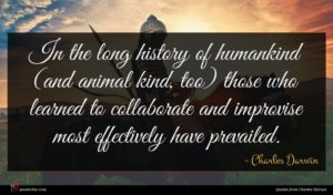 Charles Darwin quote : In the long history ...