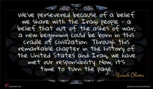 Barack Obama quote : We've persevered because of ...