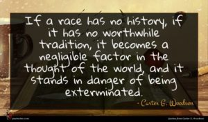 Carter G. Woodson quote : If a race has ...