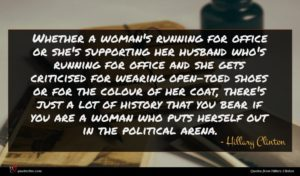 Hillary Clinton quote : Whether a woman's running ...