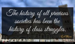 Karl Marx quote : The history of all ...