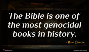 Noam Chomsky quote : The Bible is one ...