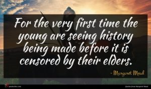 Margaret Mead quote : For the very first ...