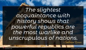 Ambrose Bierce quote : The slightest acquaintance with ...