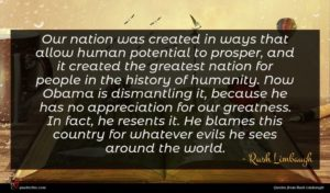 Rush Limbaugh quote : Our nation was created ...