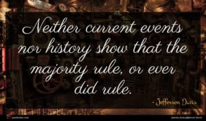 Jefferson Davis quote : Neither current events nor ...