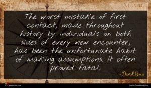 David Brin quote : The worst mistake of ...