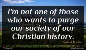 Richard Dawkins quote : I'm not one of ...