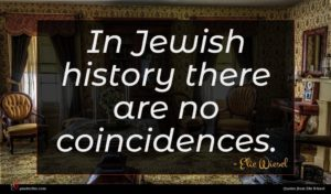Elie Wiesel quote : In Jewish history there ...