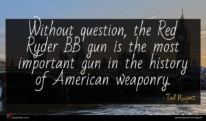 Ted Nugent quote : Without question the Red ...