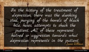 James Hillman quote : In the history of ...