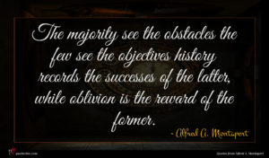 Alfred A. Montapert quote : The majority see the ...