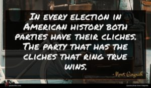 Newt Gingrich quote : In every election in ...