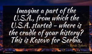 Novak Djokovic quote : Imagine a part of ...