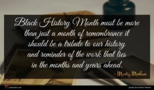 Marty Meehan quote : Black History Month must ...