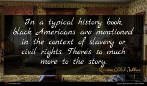 Kareem Abdul-Jabbar quote : In a typical history ...