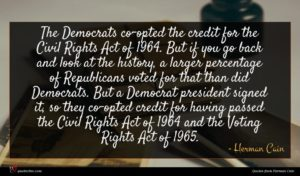 Herman Cain quote : The Democrats co-opted the ...