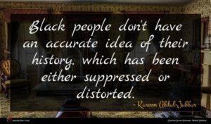 Kareem Abdul-Jabbar quote : Black people don't have ...