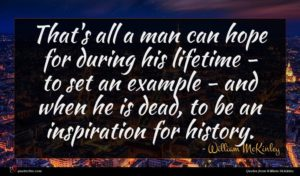 William McKinley quote : That's all a man ...